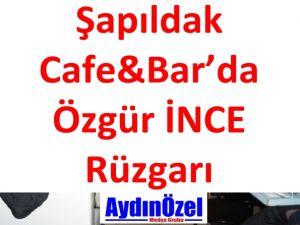 Şapıldak Cafe&Bar'da Özgür İNCE Rüzgarı