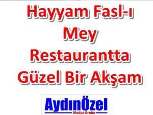 Hayyam Fasl-ı Mey Restaurantta Güzel Bir Akşam