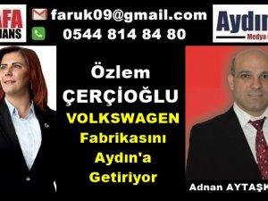 Çerçioğlu, VOLKSWAGEN'i Aydın'a Getiriyor