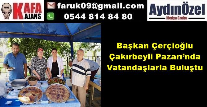Başkan Çerçioğlu Çakırbeyli Pazarı'nda Vatandaşlarla Buluştu