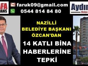 ÖZCAN'DAN 14 KATLI BİNA HABERLERİNE TEPKİ