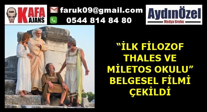 """""""İLK FİLOZOF THALES VE MİLETOS OKULU"""" BELGESEL FİLMİ ÇEKİLDİ"""