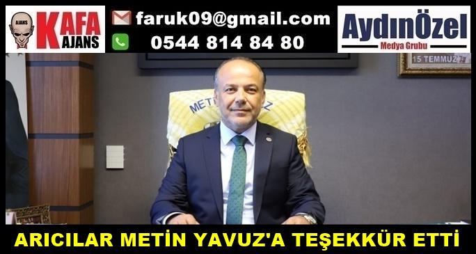ARICILAR METİN YAVUZ'A TEŞEKKÜR ETTİ
