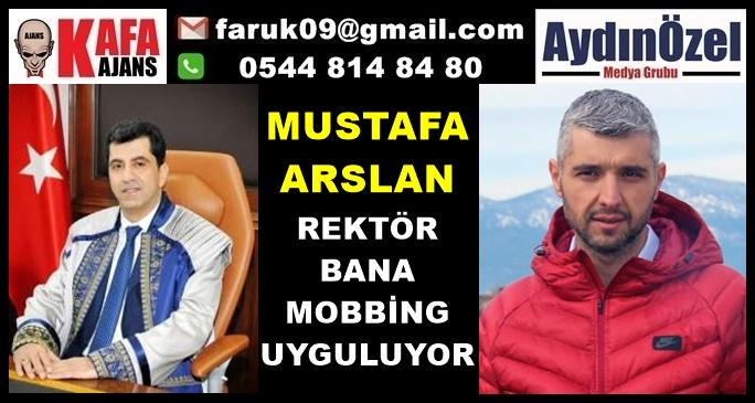 Eski Genel Sekreter ARSLAN'dan Rektör ALDEMİR'e Mobbing Tepkisi