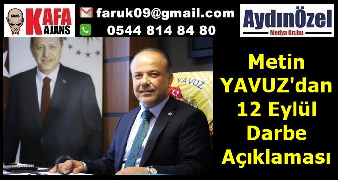 Metin YAVUZ'dan 12 Eylül Darbe Açıklaması