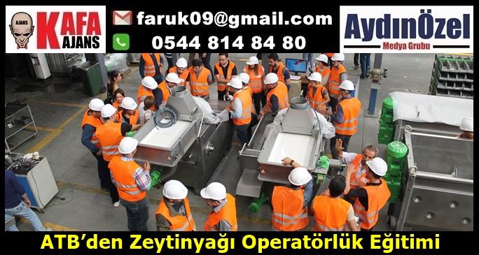 ATB'den Zeytinyağı Operatörlük Eğitimi