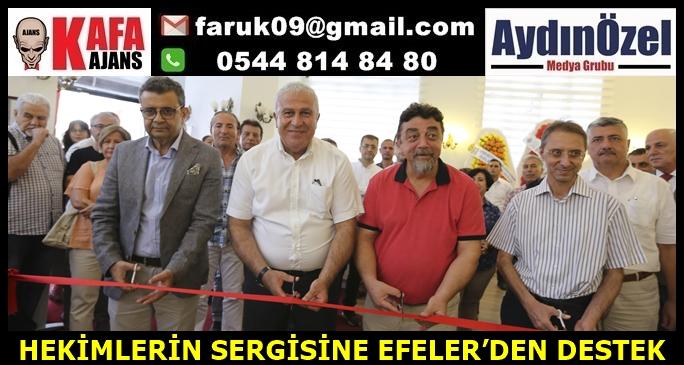 HEKİMLERİN SERGİSİNE EFELER'DEN DESTEK