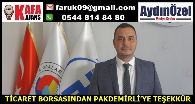 TİCARET BORSASINDAN PAKDEMİRLİ'YE TEŞEKKÜR