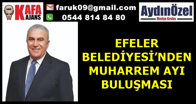 EFELER BELEDİYESİ'NDEN MUHARREM AYI BULUŞMASI