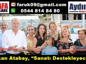"""Başkan Atabay, """"Sanatı Destekleyeceğiz"""""""
