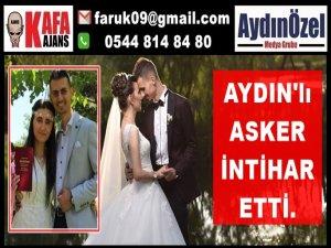 AYDIN'lı ASKER İNTİHAR ETTİ