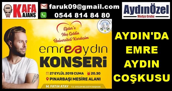 AYDIN'DA EMRE AYDIN COŞKUSU
