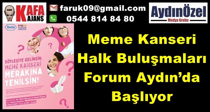Meme Kanseri Halk Buluşmaları Forum Aydın'da Başlıyor
