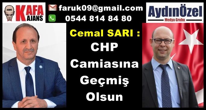 Cemal SARI : CHP Camiasına Geçmiş Olsun