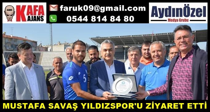 MUSTAFA SAVAŞ YILDIZSPOR'U ZİYARET ETTİ