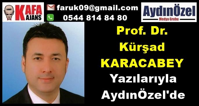 Prof. Dr. Kürşad KARACABEY AydınÖzel'de Yazmaya Başlıyor