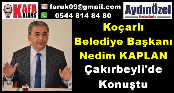 Başkan Nedim KAPLAN Çakırbeyli'de Konuştu