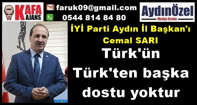 Cemal SARI : Türk'ün Türk'ten Başka Dostu Yoktur