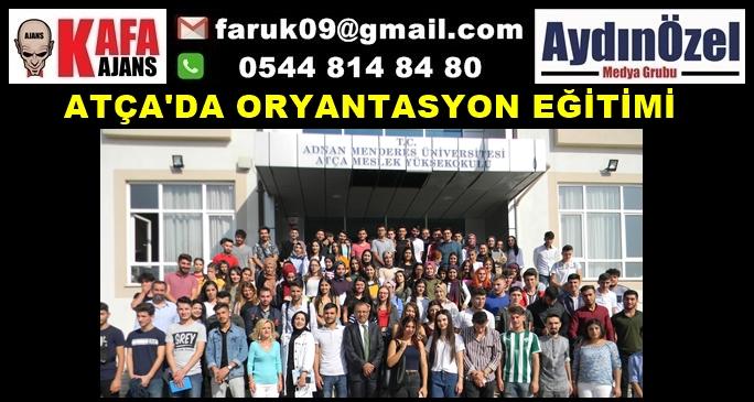 ATÇA'DA ORYANTASYON EĞİTİMİ