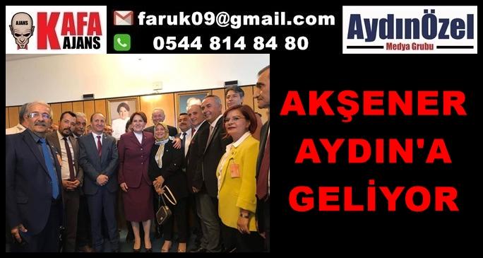 AKŞENER AYDIN'A GELİYOR