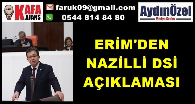 ERİM'DEN NAZİLLİ DSİ AÇIKLAMASI