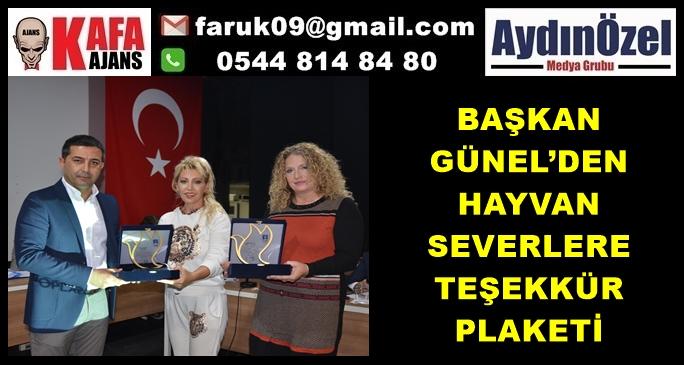 BAŞKAN GÜNEL'DEN HAYVAN SEVERLERE TEŞEKKÜR PLAKETİ