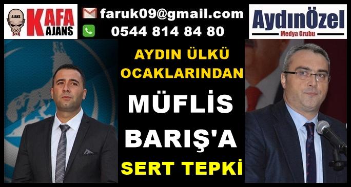 ÜLKÜ OCAKLARINDAN MÜFLİS BARIŞ'A SERT TEPKİ