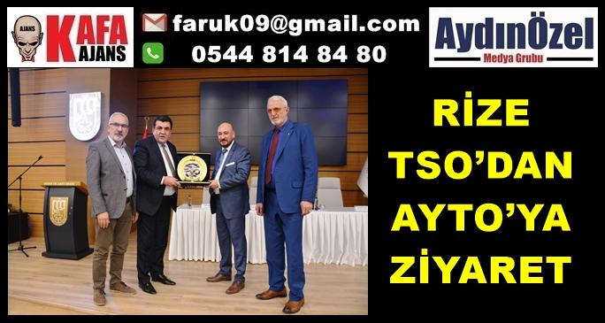 RİZE TSO'DAN AYTO'YA ZİYARET