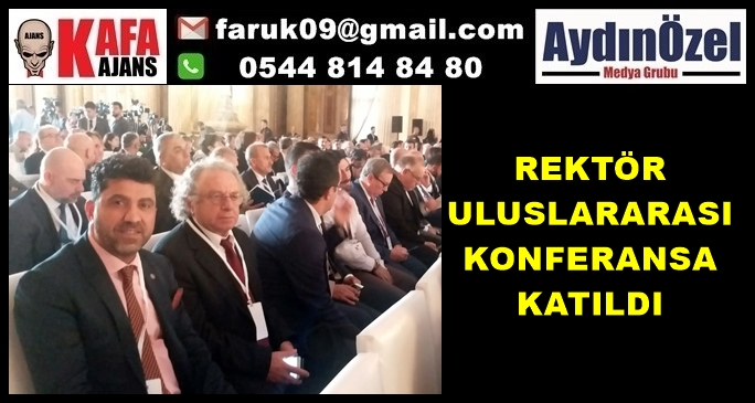 REKTÖR ULUSLARARASI KONFERANSA KATILDI