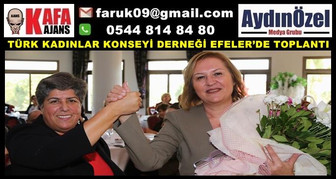TÜRK KADINLAR KONSEYİ DERNEĞİ EFELER'DE TOPLANTI