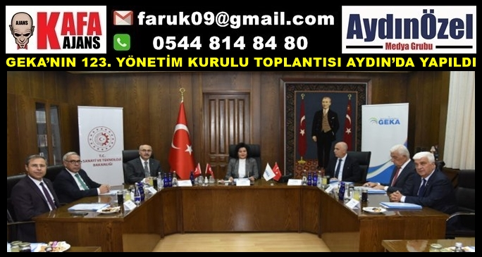 GEKA'NIN 123. YÖNETİM KURULU TOPLANTISI AYDIN'DA YAPILDI.
