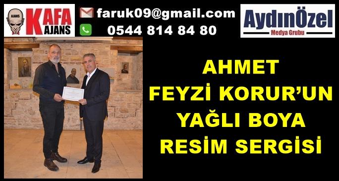 AHMET FEYZİ KORUR'UN YAĞLI BOYA RESİM SERGİSİ