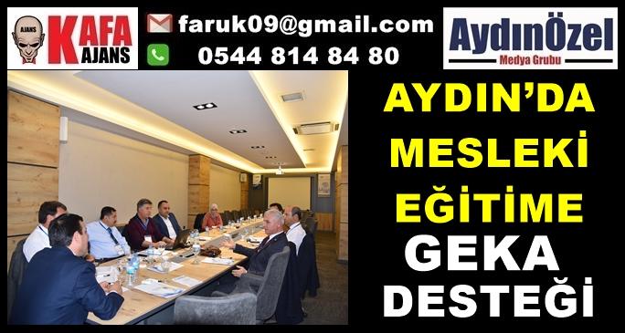 AYDIN'DA MESLEKİ EĞİTİME GEKA DESTEĞİ