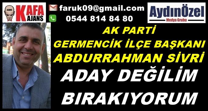 AK PARTİ GERMENCİK İLÇE BAŞKANI'DA GÖREVİ BIRAKIYOR