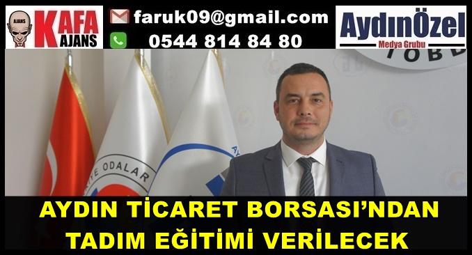 AYDIN TİCARET BORSASI'NDAN TADIM EĞİTİMİ VERİLECEK
