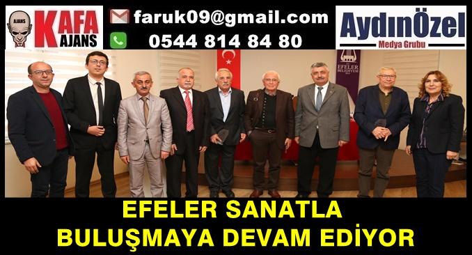 EFELER SANATLA  BULUŞMAYA DEVAM EDİYOR