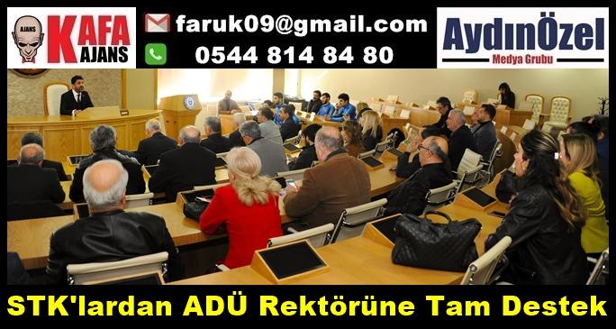 STK'lardan ADÜ Rektörüne Tam Destek