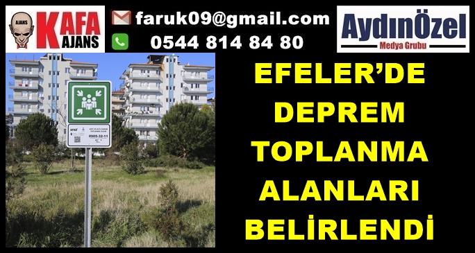 EFELER'DE DEPREM TOPLANMA ALANLARI BELİRLENDİ