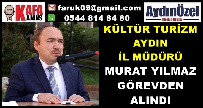 Aydın Kültür Müdürü Murat YILMAZ Görevden Alındı