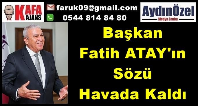 Fatih ATAY'ın Sözü Havada Kaldı