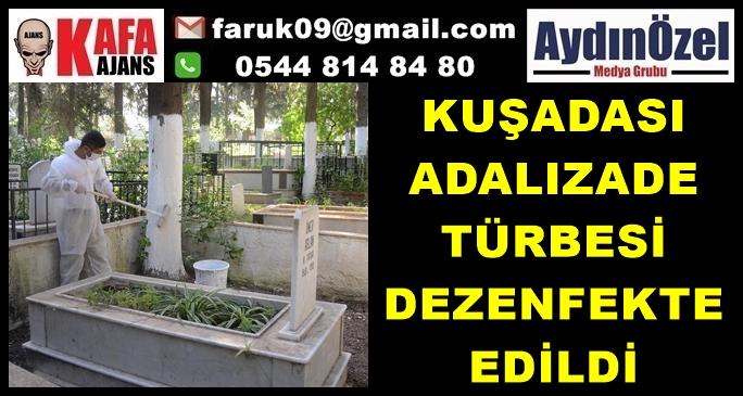 ADALIZADE TÜRBESİ DEZENFEKTE EDİLDİ