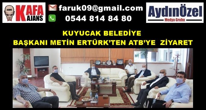 KUYUCAK BELEDİYE BAŞKANI METİN ERTÜRK'TEN ATB'YE  ZİYARET