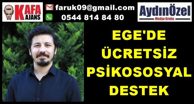 EGE BÖLGESİNDE ÜCRETSİZ PSİKOSOSYAL DESTEK
