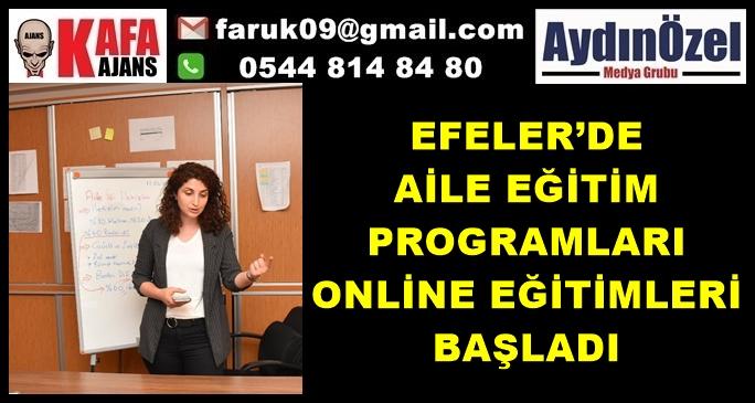 EFELER'DE AİLE EĞİTİM PROGRAMLARI ONLİNE EĞİTİMLERİ BAŞLADI