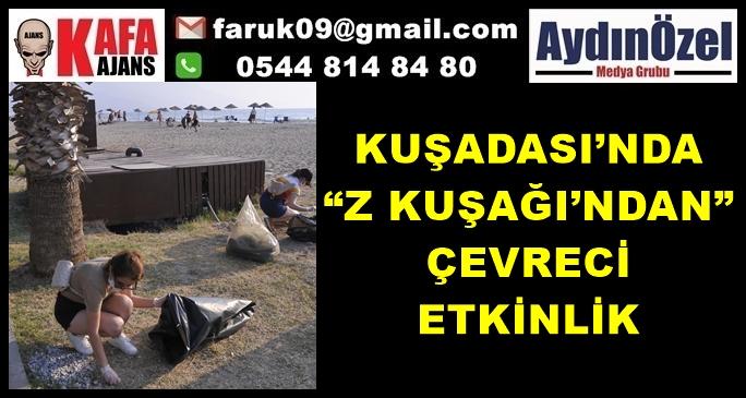 """KUŞADASI'NDA """"Z KUŞAĞI'NDAN"""" ÇEVRECİ ETKİNLİK"""