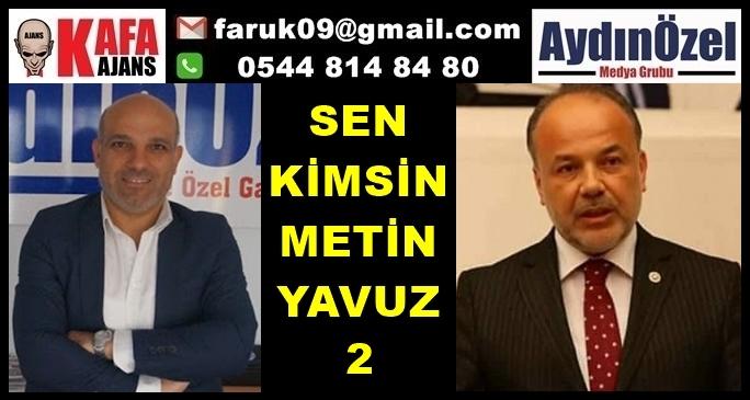 Sen Kimsin Metin YAVUZ 2