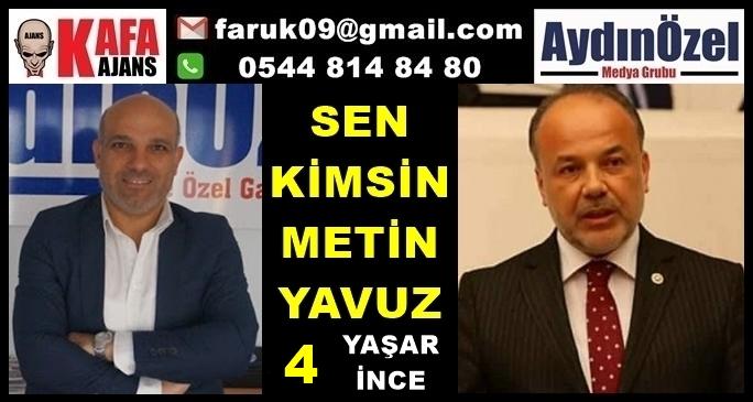 Sen Kimsin Metin YAVUZ 4 Danışman Yaşar İNCE