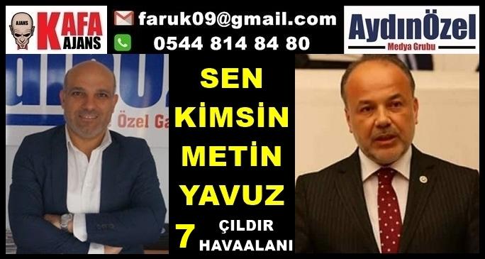 Sen Kimsin Metin YAVUZ 7 HAVAALANI