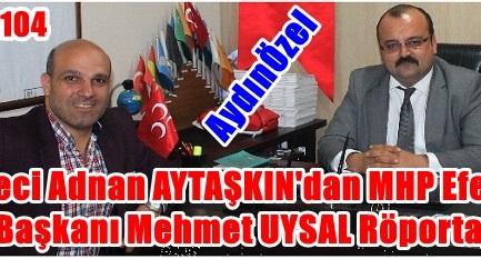Mehmet UYSAL İle Çok Özel Röportaj