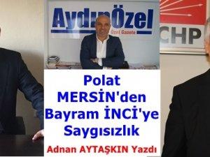 Polat MERSİN'den Bayram İNCİ'ye Saygısızlık